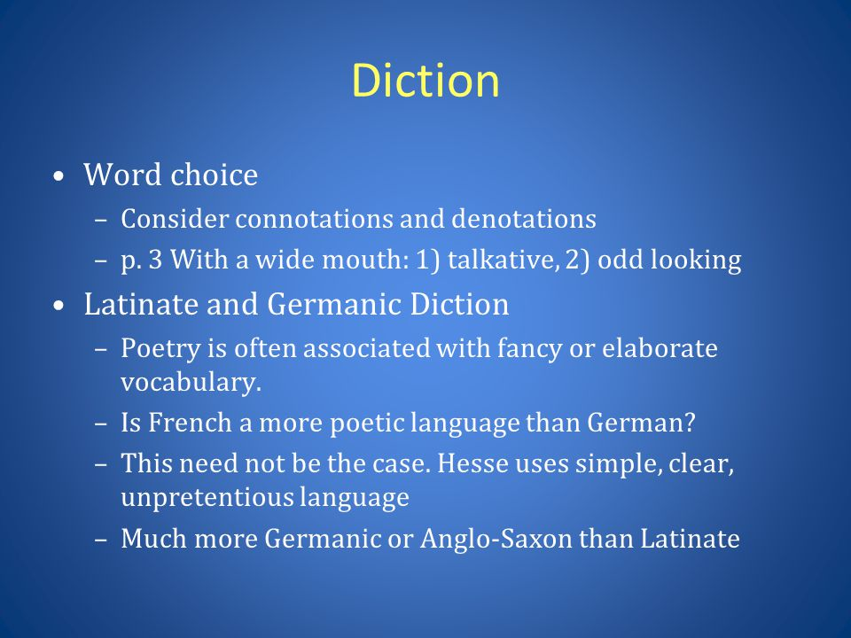 Diction Word choice Latinate and Germanic Diction