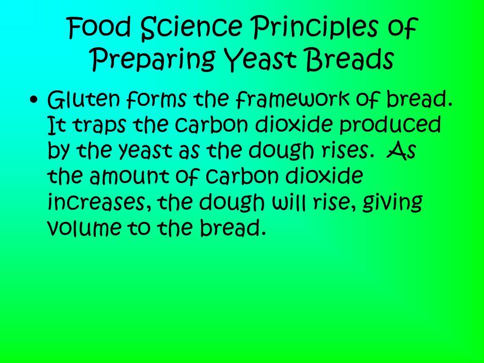 Food Science Principles of Preparing Yeast Breads