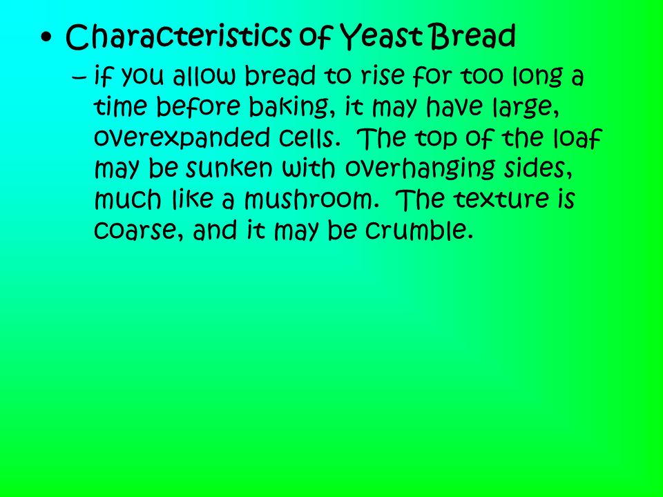 Characteristics of Yeast Bread