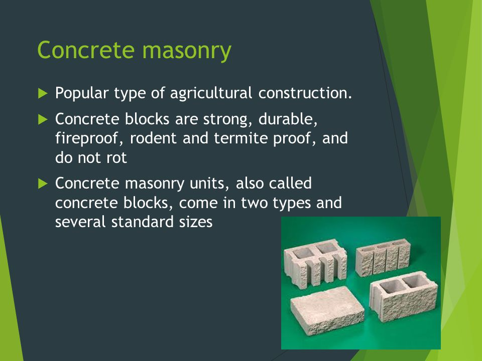 Concrete masonry Popular type of agricultural construction.