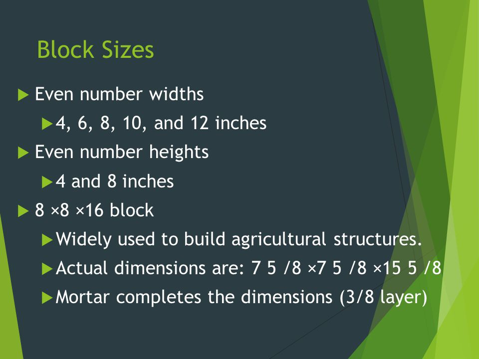 Block Sizes Even number widths 4, 6, 8, 10, and 12 inches