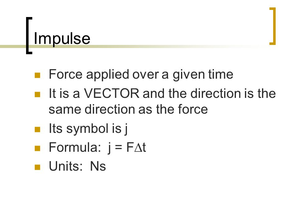 Impulse Force applied over a given time