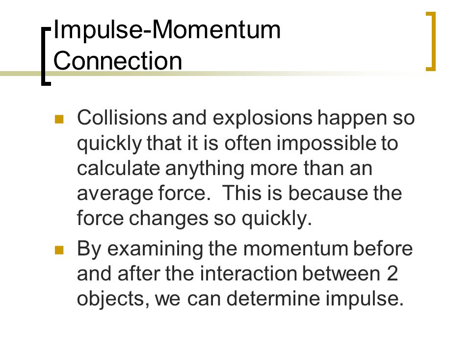 Impulse-Momentum Connection