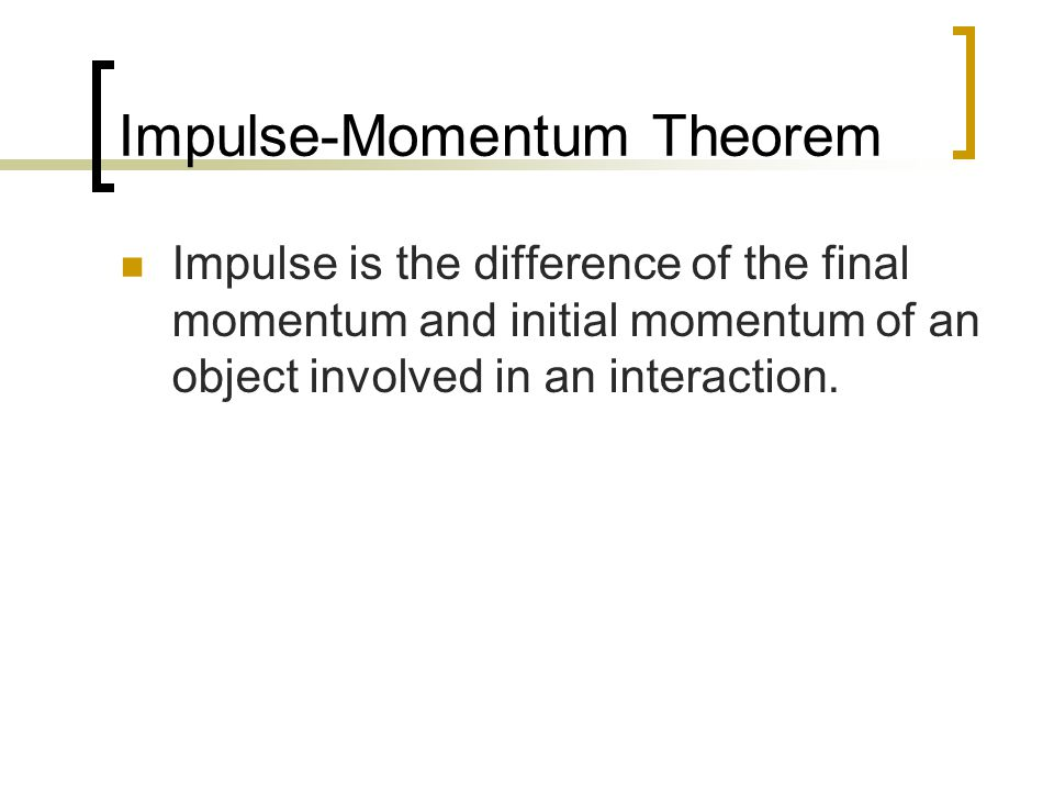 Impulse-Momentum Theorem
