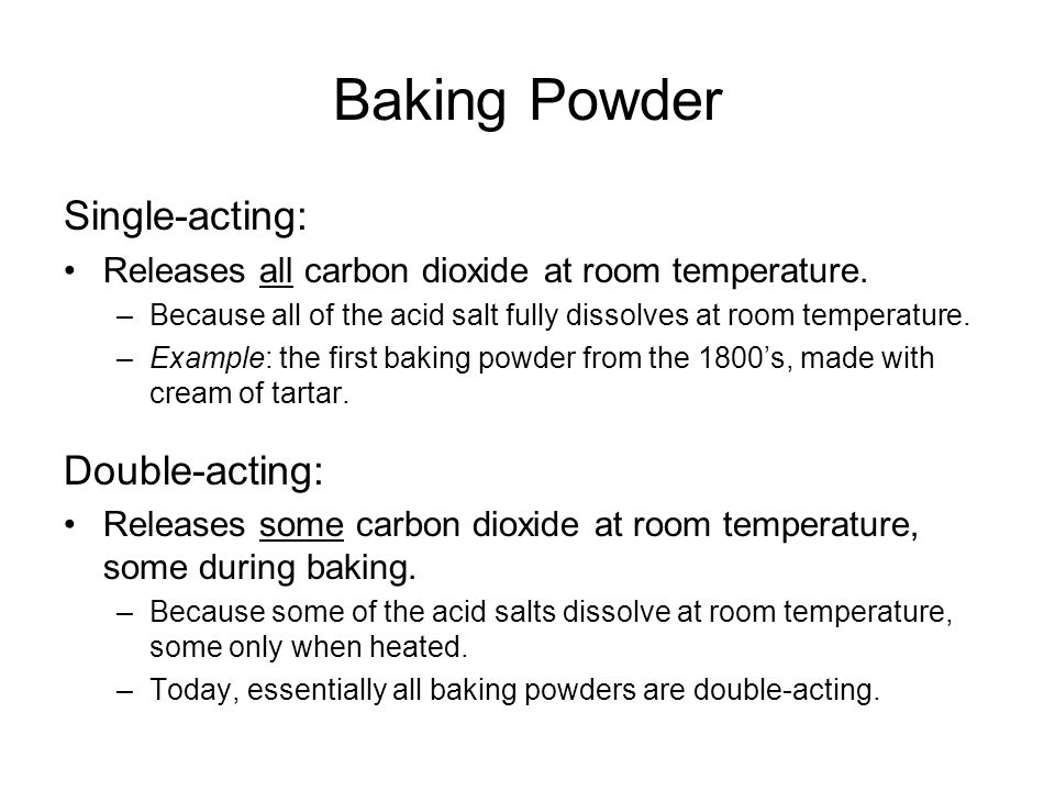 Baking Powder Single-acting: Double-acting: