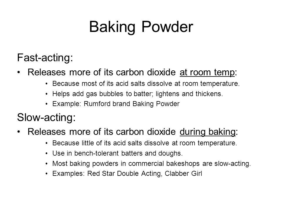 Baking Powder Fast-acting: Slow-acting: