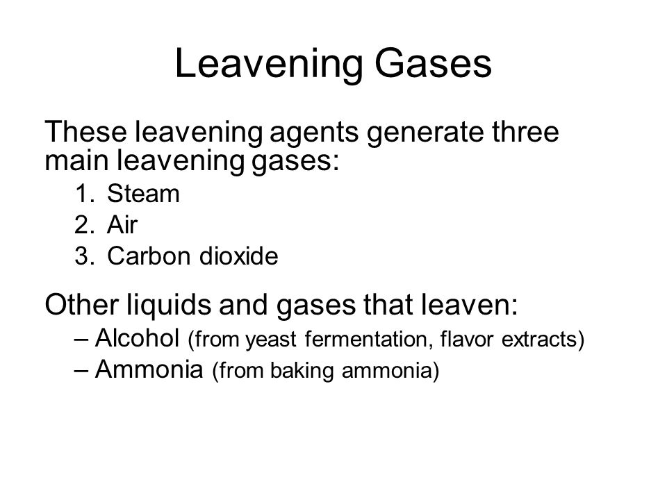 Leavening Gases These leavening agents generate three main leavening gases: 1. Steam. 2. Air. 3. Carbon dioxide.