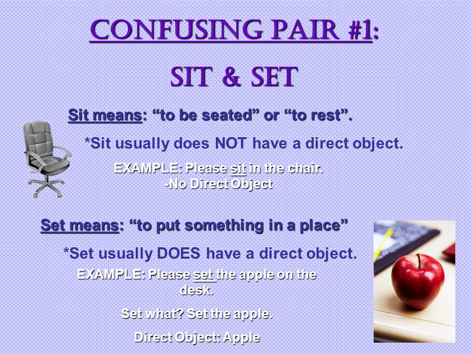 CONFUSING Pair #1: SIT & SET