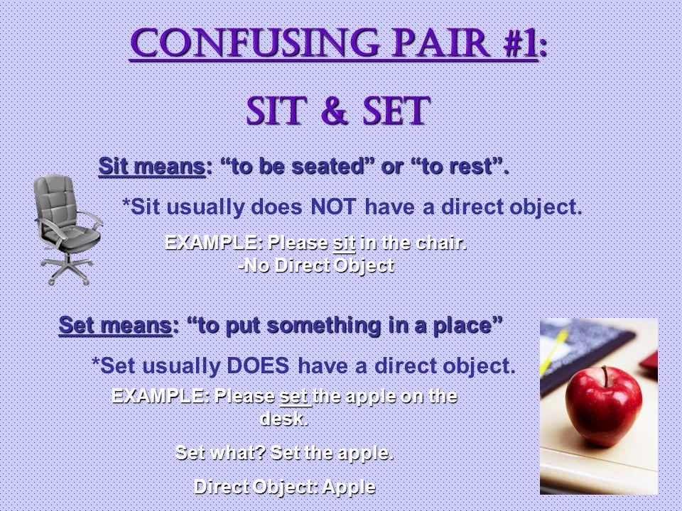CONFUSING Pair #1: SIT & SET