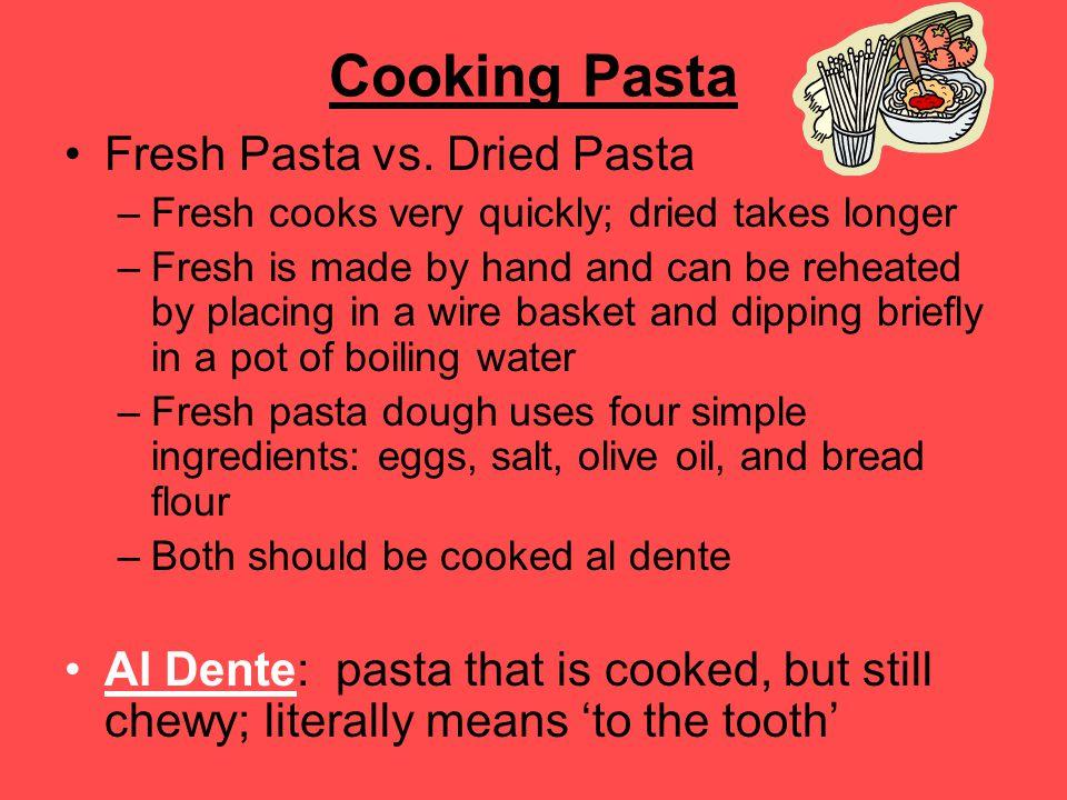 Cooking Pasta Fresh Pasta vs. Dried Pasta