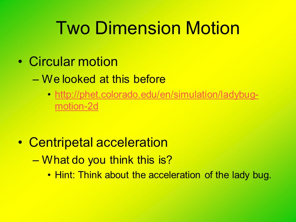 Two Dimension Motion Circular motion Centripetal acceleration