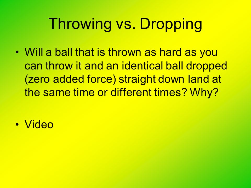 Throwing vs. Dropping