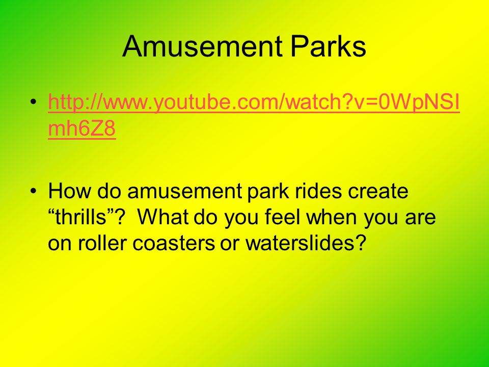Amusement Parks http://www.youtube.com/watch v=0WpNSImh6Z8