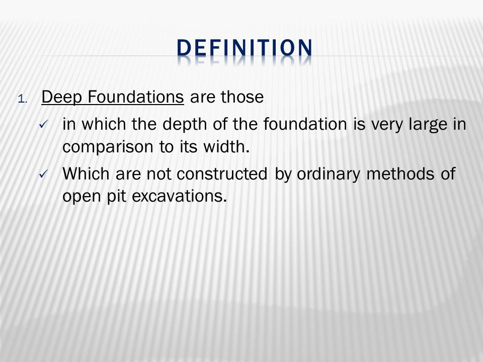 DEFINITION Deep Foundations are those