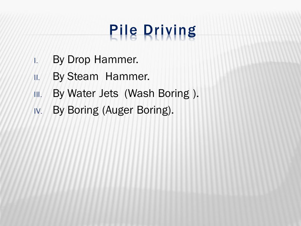 Pile Driving By Drop Hammer. By Steam Hammer.