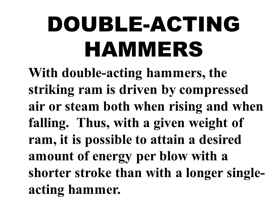 DOUBLE-ACTING HAMMERS