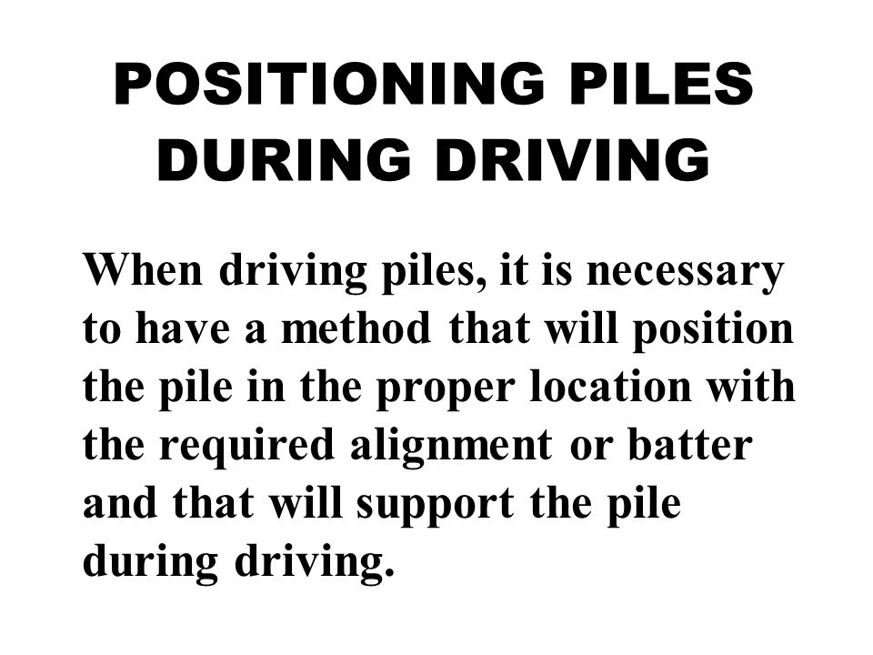 POSITIONING PILES DURING DRIVING