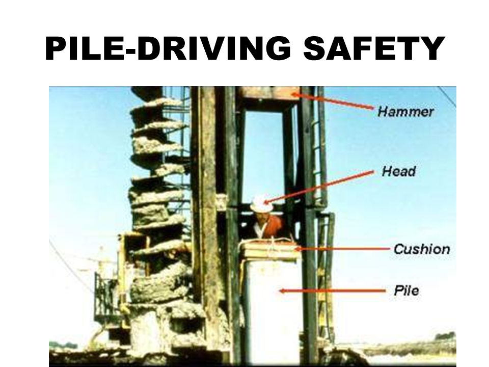 PILE-DRIVING SAFETY