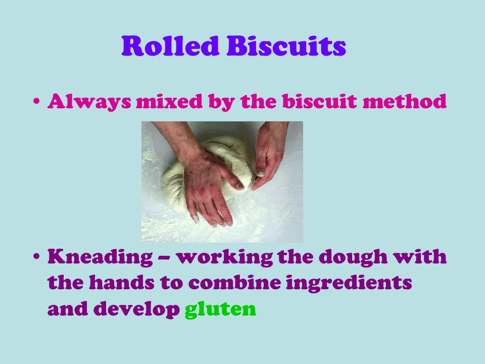 Rolled Biscuits Always mixed by the biscuit method