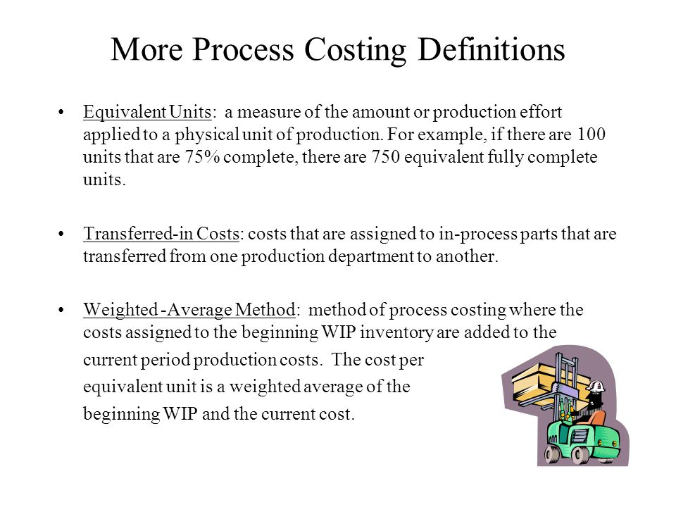 More Process Costing Definitions