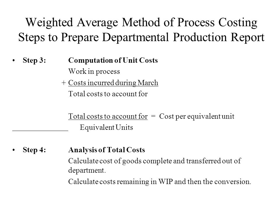 Weighted Average Method of Process Costing Steps to Prepare Departmental Production Report