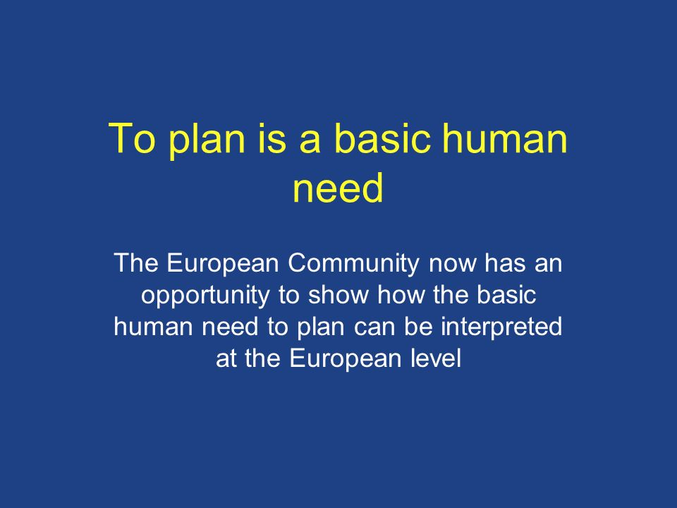 To plan is a basic human need