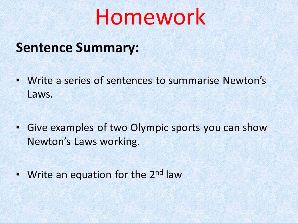 Homework Sentence Summary: