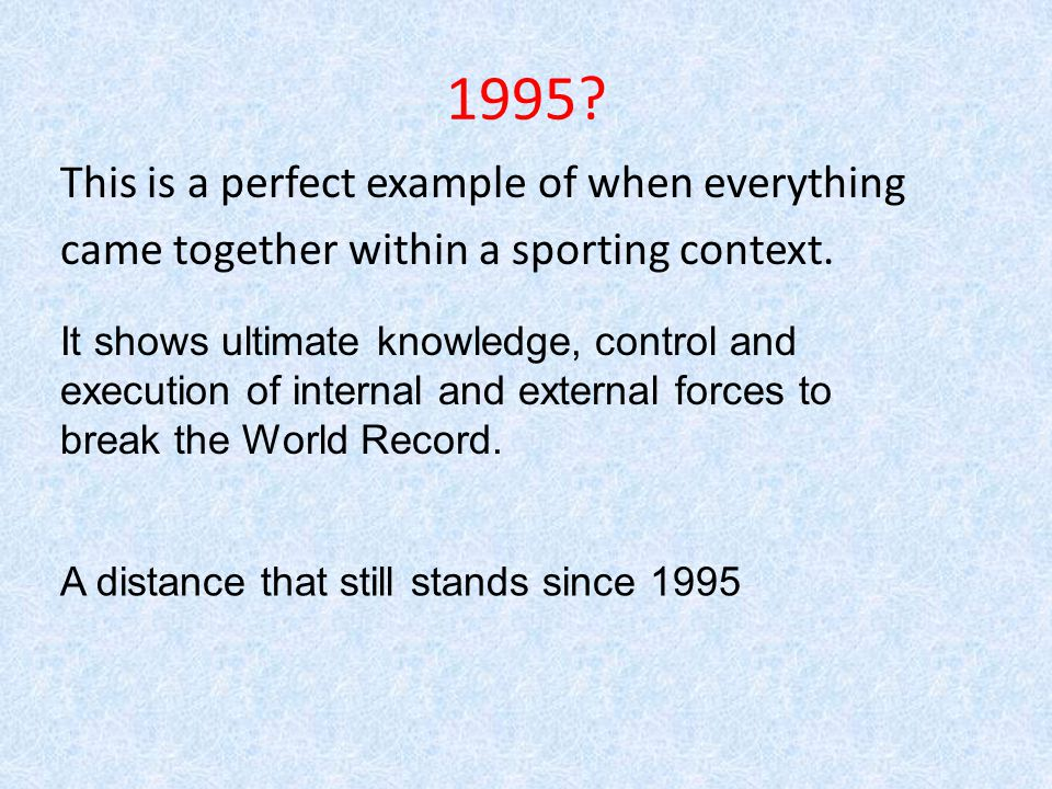 1995 This is a perfect example of when everything came together within a sporting context. It shows ultimate knowledge, control and.