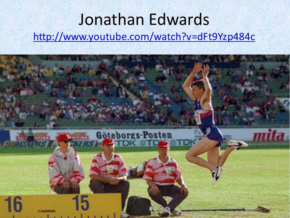 Jonathan Edwards http://www.youtube.com/watch v=dFt9Yzp484c