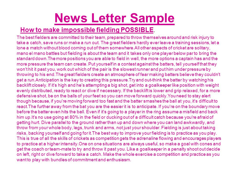 News Letter Sample How to make impossible fielding POSSIBLE.