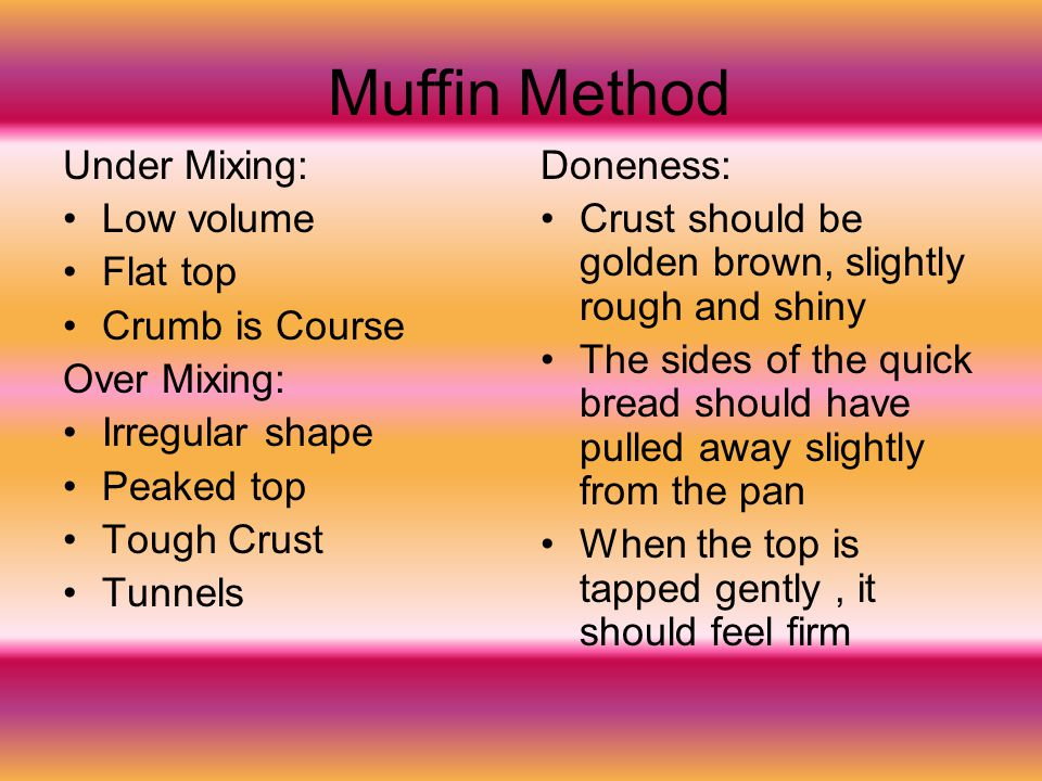 Muffin Method Under Mixing: Low volume Flat top Crumb is Course