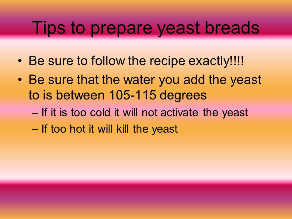 Tips to prepare yeast breads