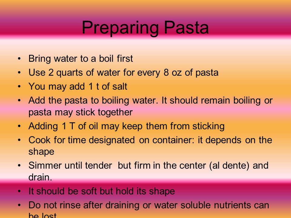 Preparing Pasta Bring water to a boil first