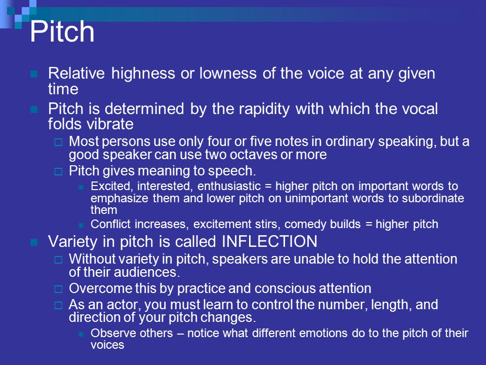 Pitch Relative highness or lowness of the voice at any given time