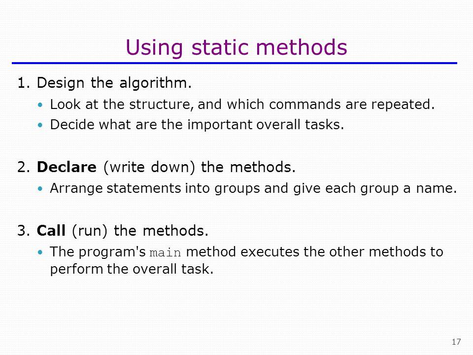 Using static methods 1. Design the algorithm.