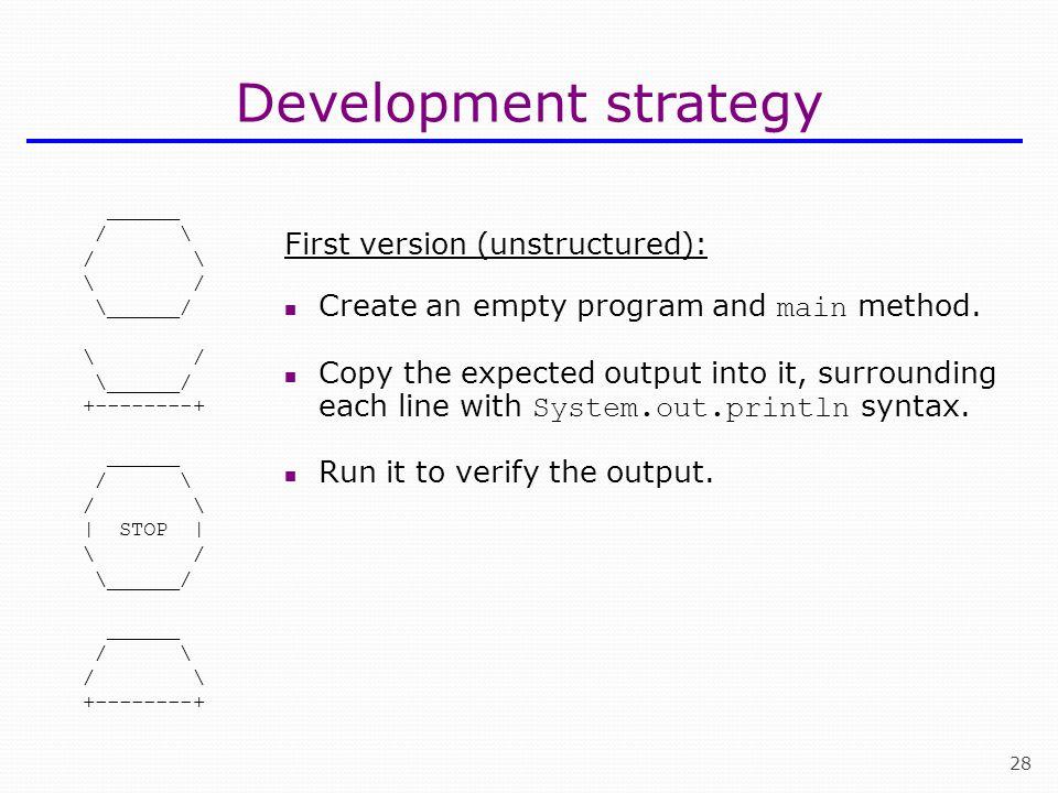 Development strategy First version (unstructured):