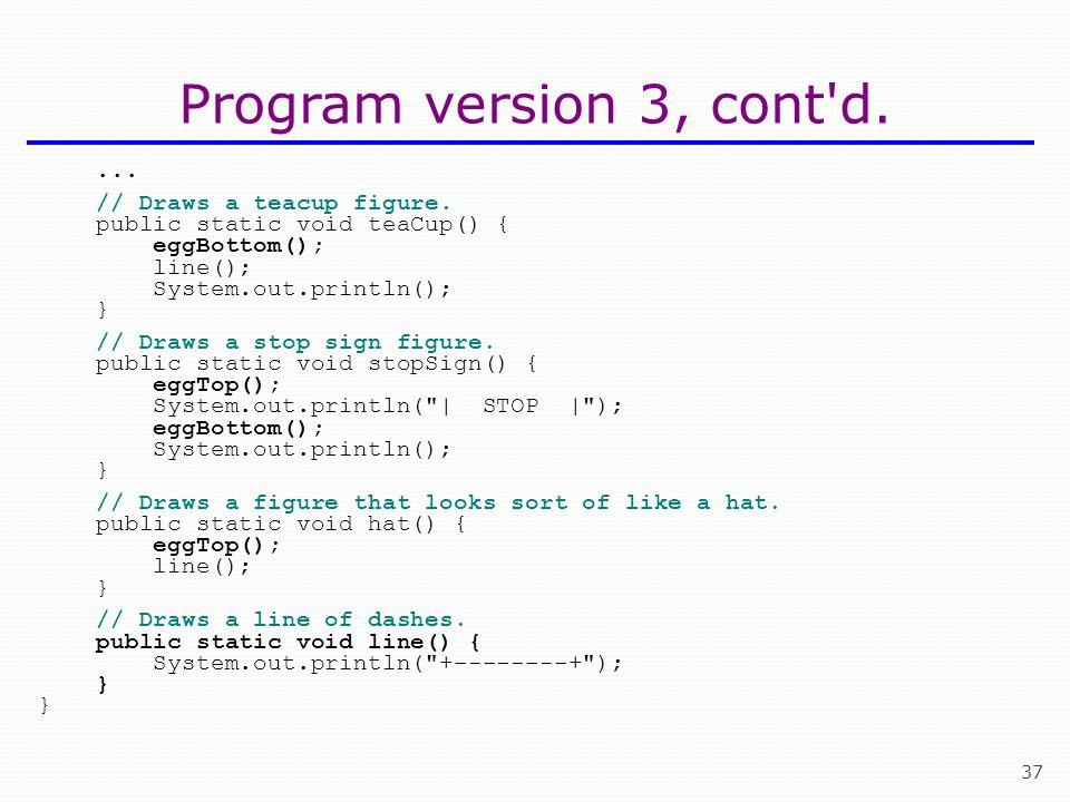 Program version 3, cont d. ... // Draws a teacup figure.