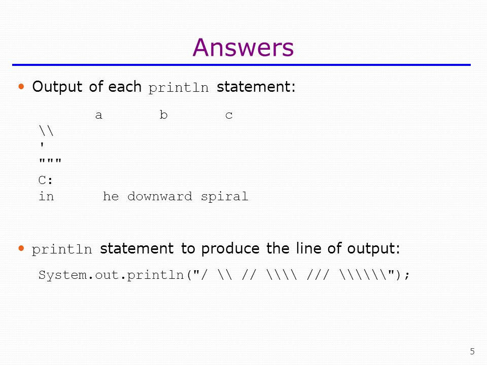 Answers Output of each println statement: