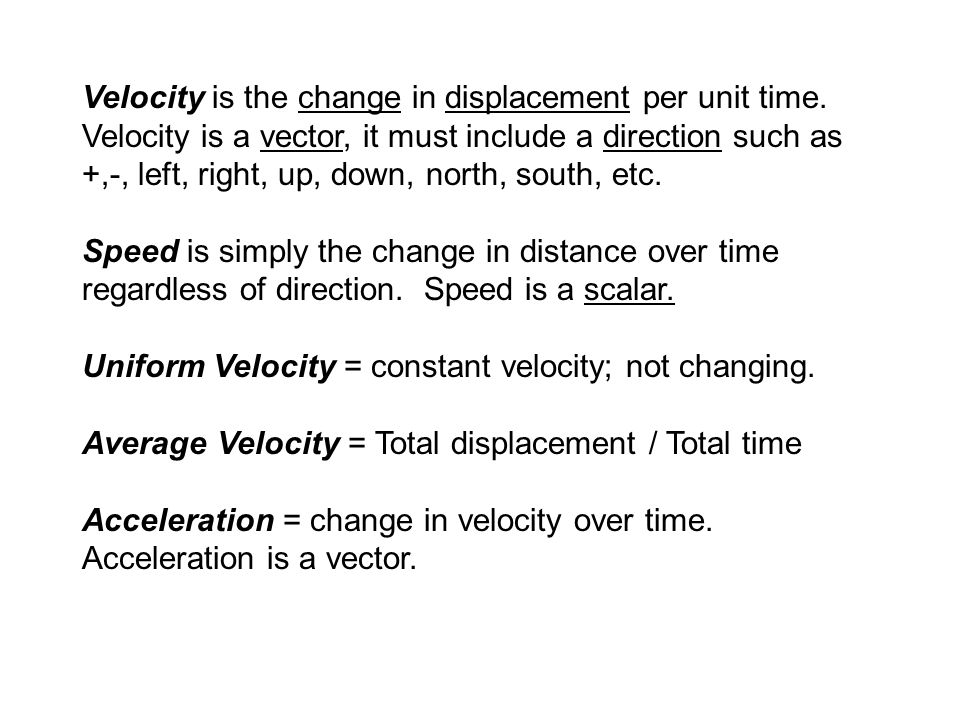 Velocity is the change in displacement per unit time