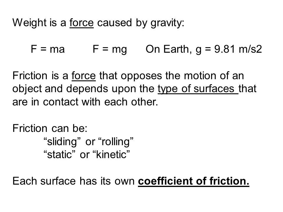 Weight is a force caused by gravity: