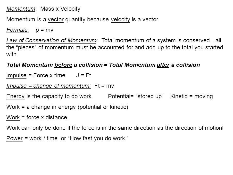 Momentum: Mass x Velocity