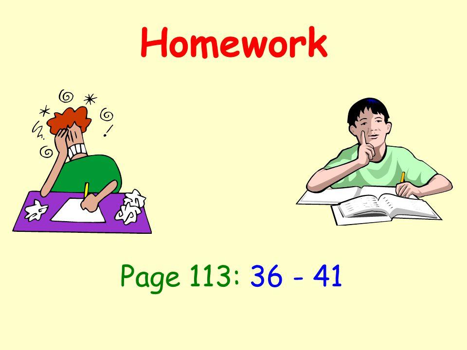 Homework Page 113: 36 - 41