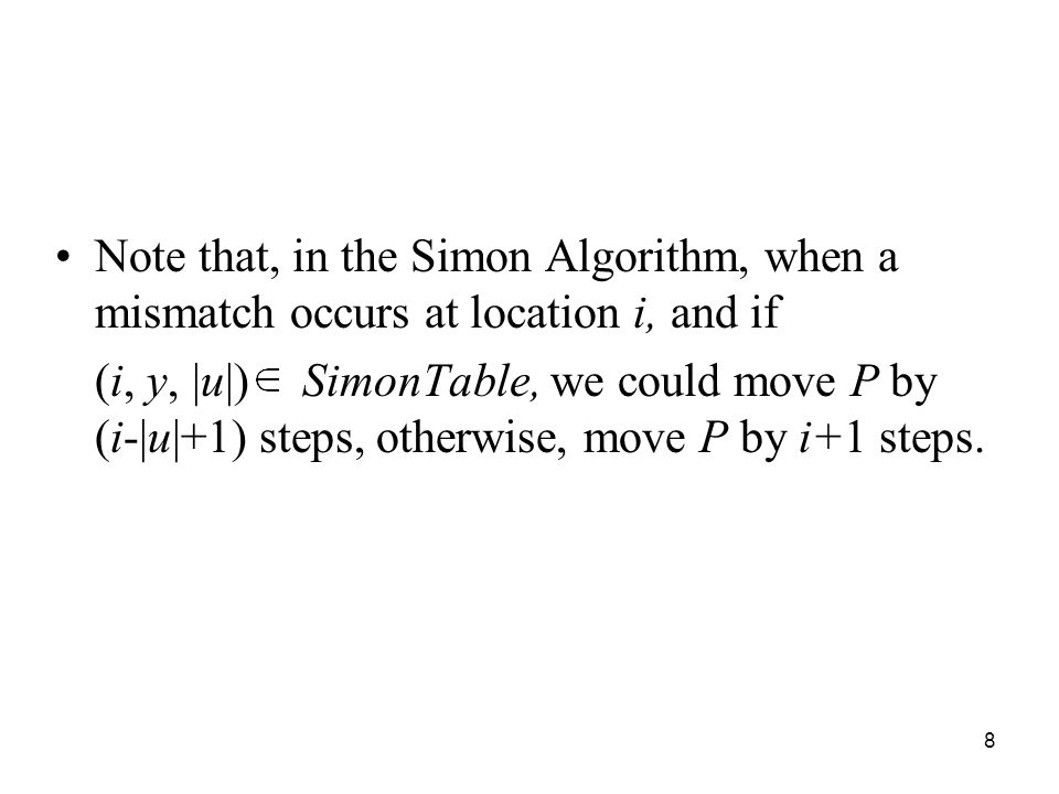 Note that, in the Simon Algorithm, when a mismatch occurs at location i, and if