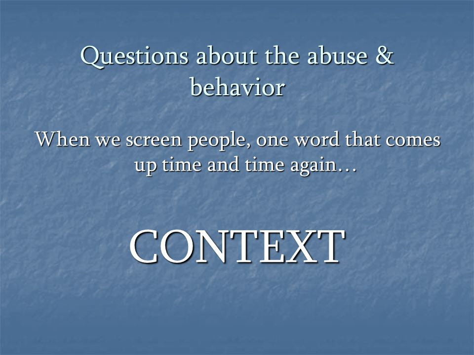 Questions about the abuse & behavior