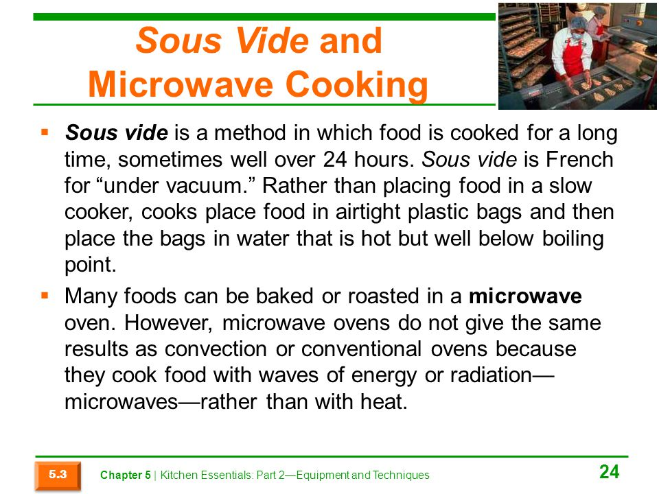 Sous Vide and Microwave Cooking