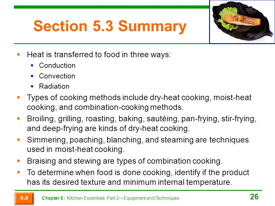 Section 5.3 Summary Heat is transferred to food in three ways: