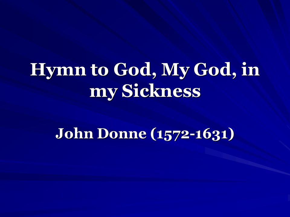 Hymn to God, My God, in my Sickness