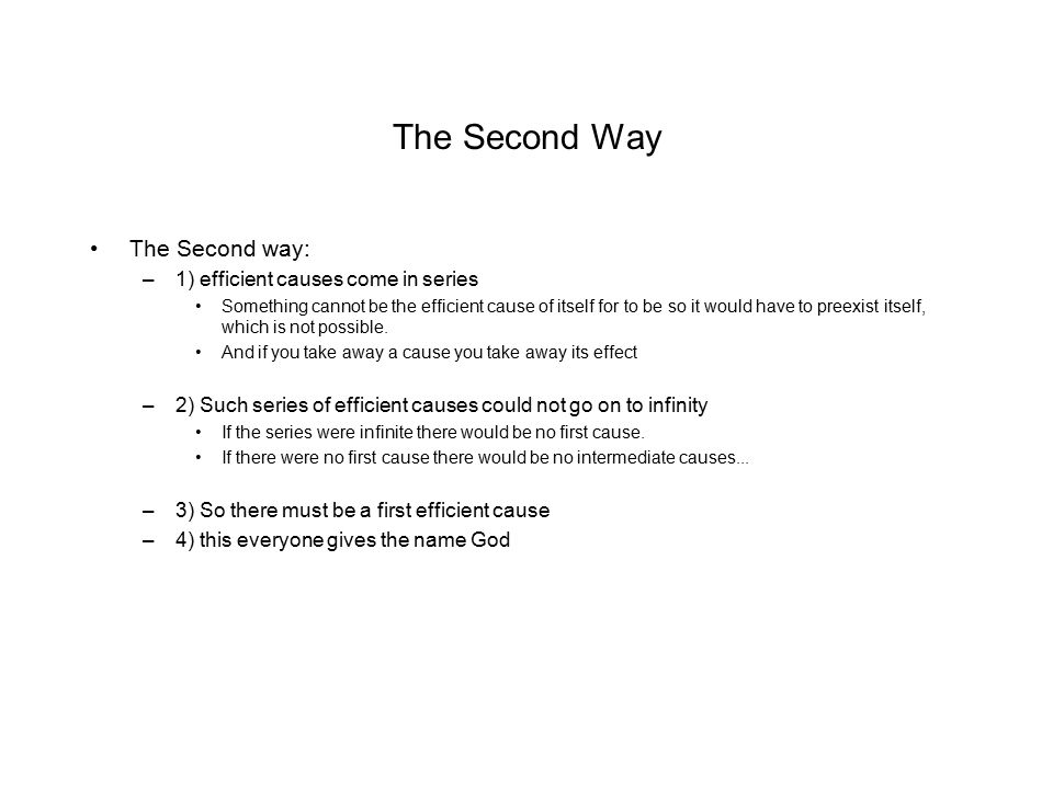 The Second Way The Second way: 1) efficient causes come in series