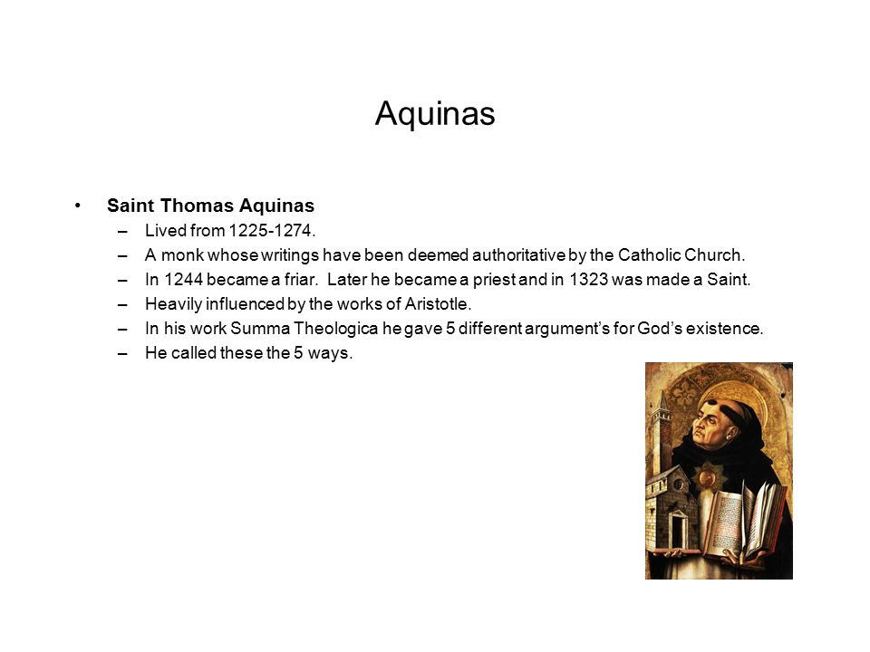 Aquinas Saint Thomas Aquinas Lived from 1225-1274.