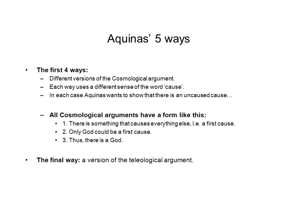 Aquinas' 5 ways The first 4 ways: